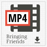 185092-download-mp4-bringingfriends.jpg
